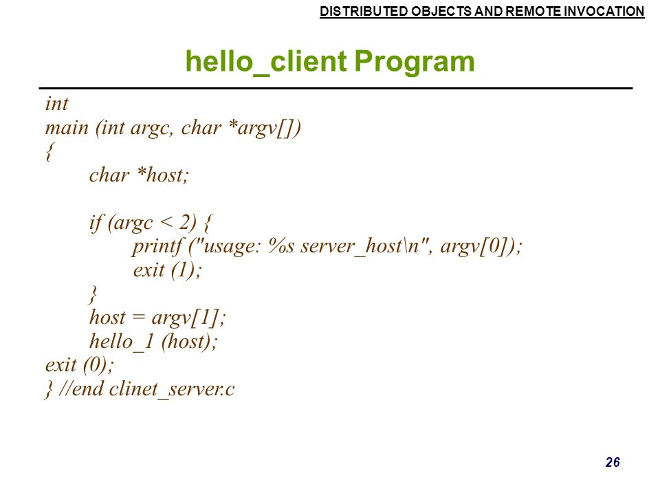 hello_client Program int main (int argc, char *argv[]) { char *host;